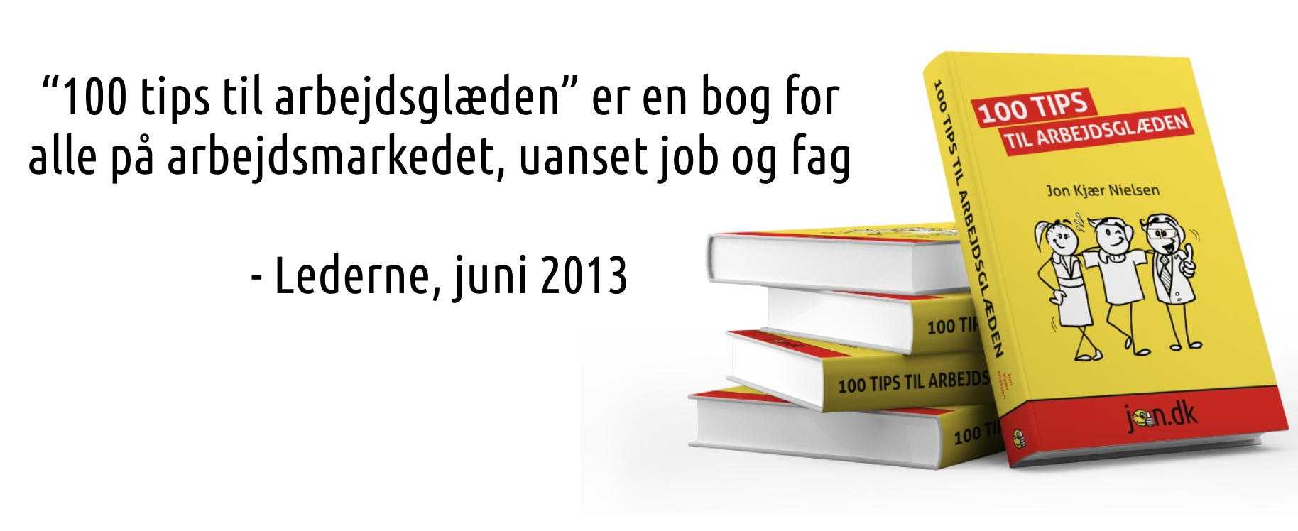 Bogen 100 tips til arbejdsglæden, af Jon Kjær Nielsen