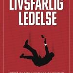 Livsfarlig Ledelse - årets ledelsesbog